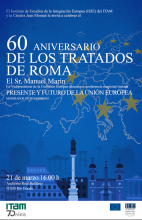60 aniversario de los tratados de Roma, presente y futuro de la Unión Europea
